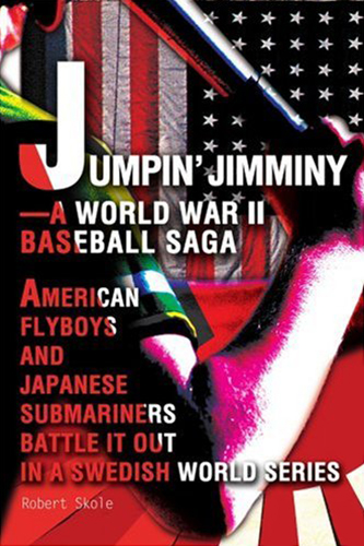 Jumpin' Jimminy - A World War II Baseball Saga: