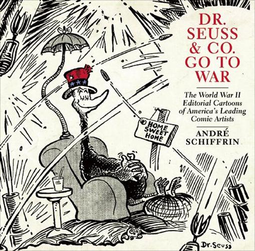 Dr. Seuss & Company Go to War: