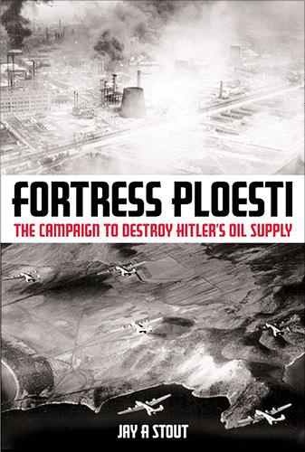 Fortress Ploesti: