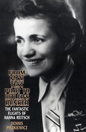 From Nazi Test Pilot to Hitler's Bunker: