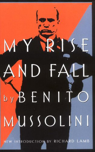 a look at benito mussolinis rise and fall to power Mussolini's empire : the rise and fall of the fascist vision  yet, as historian edwin hoyt reminds us, benito mussolini was once the most popular political figure in the world mahatma gandhi called him a superman and one of the great statesmen of all time  in this fresh look at mussolini and the rise and fall of italian fascism.