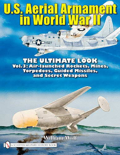 US Aerial Armament in WWII - The Ultimate Look, Vol 3: