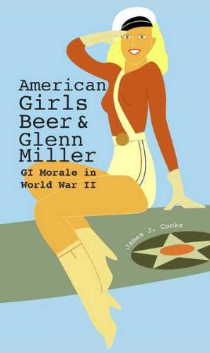 American Girls, Beer and Glenn Miller: