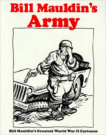 Bill Mauldin's Army: