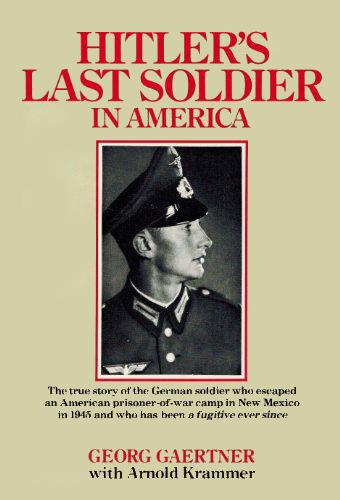 Hitler's Last Soldier in America