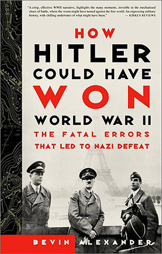 How Hitler Could Have Won World War II: